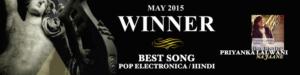 Priyanka Lalwani - Winner -May 2015 - debut song 'Na Jaane' - Singer - Songwriter - Producer - Best Song Pop Electronica - Hindi